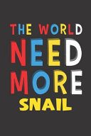 The World Need More Snail