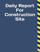Daily Report For Construction Site