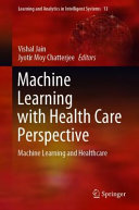 Machine Learning with Health Care Perspective
