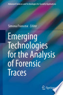 Emerging Technologies for the Analysis of Forensic Traces