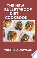 The New Bulletproof Diet Cookbook