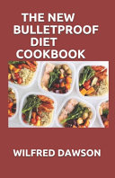 The New Bulletproof Diet Cookbook Book