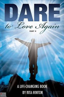 Dare to Love Again, Part II