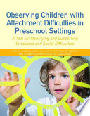 Observing Children With Attachment Difficulties In Preschool Settings Book
