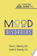Concise Guide To Mood Disorders Book