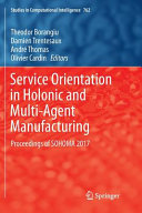 Service Orientation in Holonic and Multi Agent Manufacturing