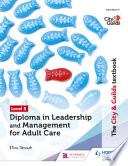 The City Guilds Textbook Level 5 Diploma In Leadership And Management For Adult Care