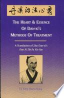 The Heart Essence Of Dan Xi S Methods Of Treatment Book PDF