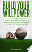BUILD YOUR WILLPOWER