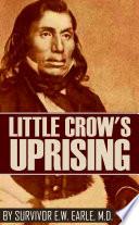Little Crow's Uprising: By a Survivor (Abridged)