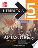 5 Steps To A 5 Ap U S History 2010 2011 Edition