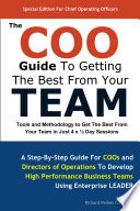 The COO Guide To Getting The Best From Your Team  : Tools and Methodology to Get the Best From Your Team in Just 4 x ½ Day Sessions