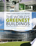 The World's Greenest Buildings  : Promise Versus Performance in Sustainable Design