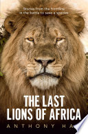 The Last Lions of Africa