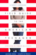 Field Guide To The American Teenager Book