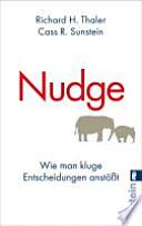 Nudge  : wie man kluge Entscheidungen anstößt