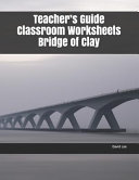 Teacher s Guide Classroom Worksheets Bridge of Clay