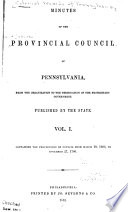 Colonial Records of Pennsylvania: Mar. 10, 1683-Nov. 27, 1700; v. 2, Dec. 18, 1700-May 16, 1717; v. 3, May 31, 1717-Jan. 23, 1735-6: v. 4, Feb. 7, 1735-6-Oct. 15, 1745: v. 5, Dec. 17, 1745-Mar. 20, 1754: v. 6, Apr. 2, 1754-Jan. 29, 1756: v. 7, Jan. 29, 1756-Jan. 11, 1758: v. 8,Jan. 13, 1758-Oct. 4, 1762; v. 9, Oct. 15, 1762-Oct. 17, 1771; v. 10, Oct. 18, 1771-Sept. 27, 1775, with minutes of the Council of safety from June 30, 1775, to Nov. 12, 1776