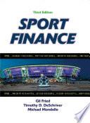 """Sport Finance"" by Gil Fried, Timothy D. DeSchriver, Michael Mondello"
