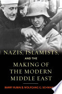 Nazis  Islamists  and the Making of the Modern Middle East