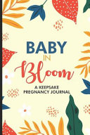 Baby In Bloom A Keepsake Pregnancy Journal Book