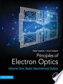 Principles of Electron Optics, Volume 1
