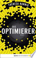 Die Optimierer  : Roman
