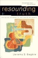 Resounding Truth (Engaging Culture) Pdf/ePub eBook