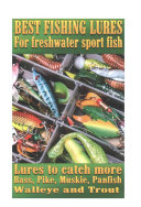 Best Fishing Lures for Freshwater Sport Fish