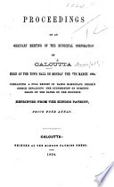 Proceedings of an Ordinary Meeting of the Municipal Corporation of Calcutta Held at the Town Hall on Monday the 7th March 1864, Containing a Full Report of Baboo Ramgopaul Ghose's Speech Regarding the Suppression of Burning Ghats on the Banks of the Hooghly