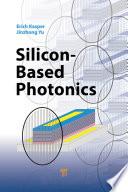 Silicon Based Photonics
