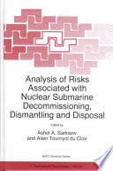 Analysis Of Risks Associated With Nuclear Submarine Decommissioning Dismantling And Disposal Book PDF