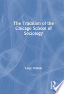 The Tradition of the Chicago School of Sociology