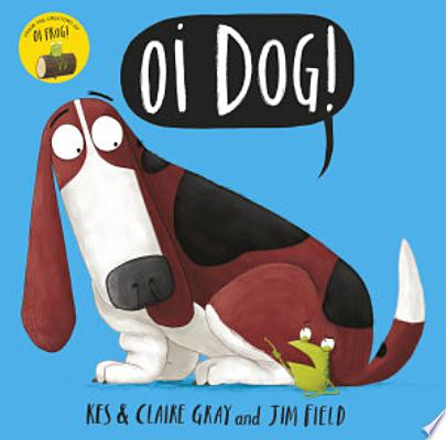 Book cover of 'Oi Dog! Audiobook' by Kes Gray, Claire Gray