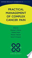 Practical Management Of Complex Cancer Pain
