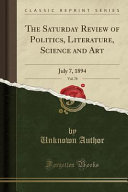 The Saturday Review Of Politics Literature Science And Art Vol 78