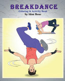 Breakdance Coloring   Activity Book