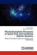 Photoabsorption Processes in Some Free and Confined Atomic Systems Book