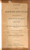Cases Relating to Railways and Canals  1842 1846