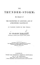 The Thunder-Storm: an Account of the Properties of Lightning and of Atmospheric Electricity in Various Parts of the World