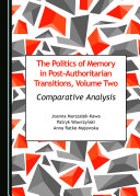 The Politics of Memory in Post Authoritarian Transitions  Volume Two