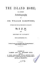 The island home; or, Supposed autobiography of sir William Harewood, by S.P.M., ed. by Liolett