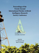 Proceedings of the Twenty second International Florida Artificial Intelligence Research Society Conference