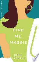 Find Me  Maggie