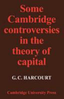 Some Cambridge Controversies in the Theory of Capital