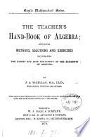 The teacher's hand-book of algebra