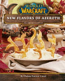 World of Warcraft  New Flavors of Azeroth Book
