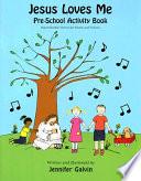 Jesus Loves Me Pre School Activity Book