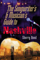 The Songwriter's and Musician's Guide to Nashville