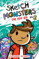 Sketch Monsters  V2  The New Kid